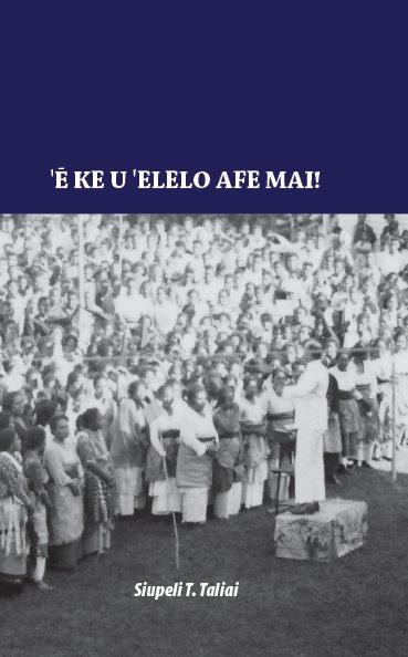 View E Ke U Elelo Afe Mai by Siupeli T Taliai