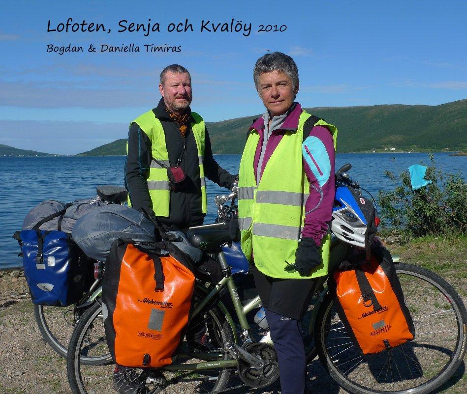 View Lofoten, Senja och Kvalöy 2010 Bogdan & Daniella Timiras by Daniella and Bogdan Timiras