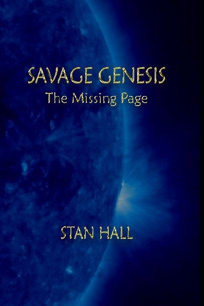 View SAVAGE GENESIS - (hardcover) by STAN HALL