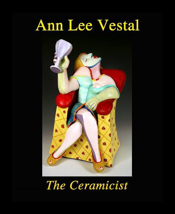 View Ann Lee Vestal - Ceramicist by Jim W. Vestal