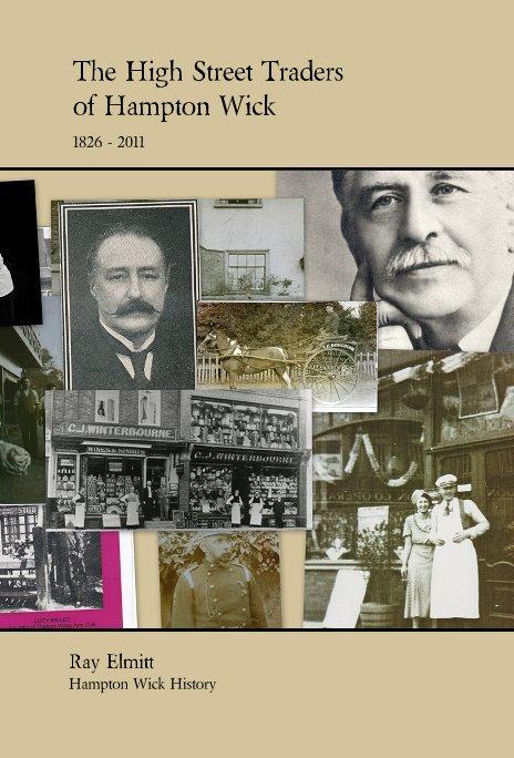 View The High Street Traders of Hampton Wick 1826 - 2011 by Ray Elmitt Hampton Wick History