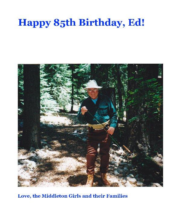 Happy 85th Birthday Ed