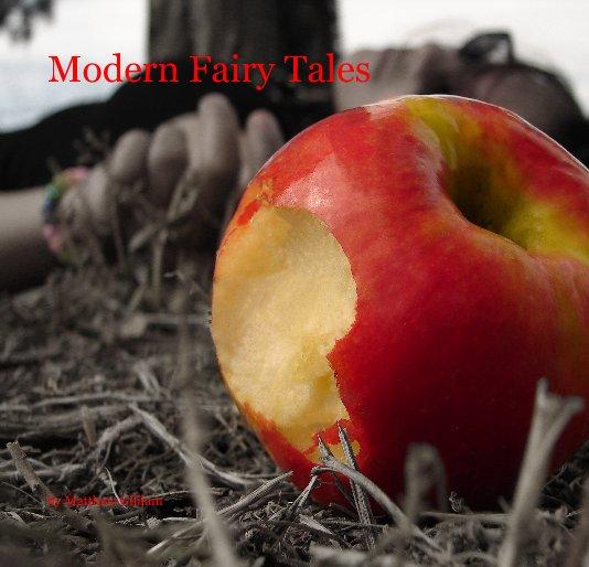 View Modern Fairy Tales by Matthew Gilliam