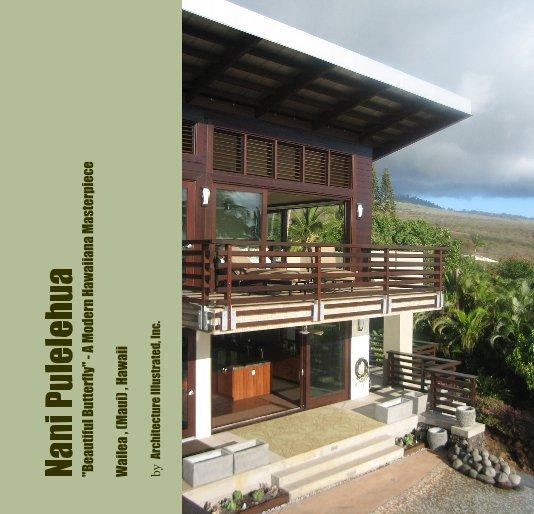 """View Nani Pulelehua """"Beautiful Butterfly"""" - A Modern Hawaiiana Masterpiece by Architecture Illustrated, Inc."""