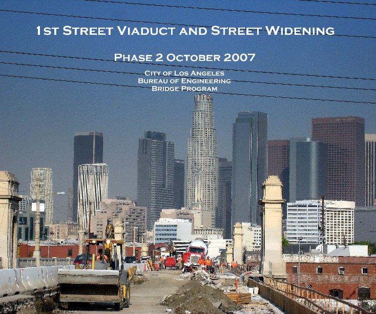 View 1st Street Viaduct and Street Widening by City of Los Angeles Bureau of Engineering Bridge Program
