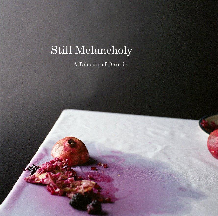 View Still Melancholy by Karen Cheek