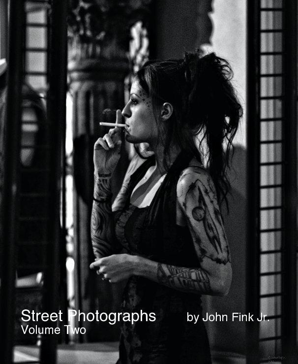 View Street Photographs by John Fink Jr. Volume Two by John Fink Jr.