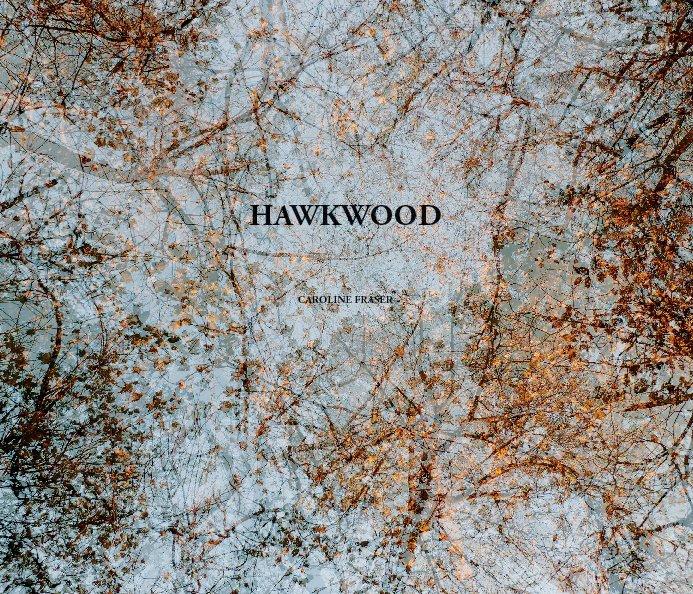 View Hawkwood by Caroline Fraser