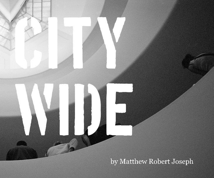 View City Wide by Matthew Robert Joseph