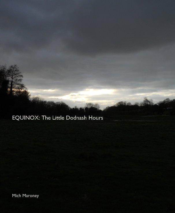 EQUINOX: The Little Dodnash Hours Mich Maroney