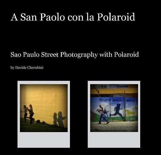 View A San Paolo con la Polaroid by Davide Cherubini