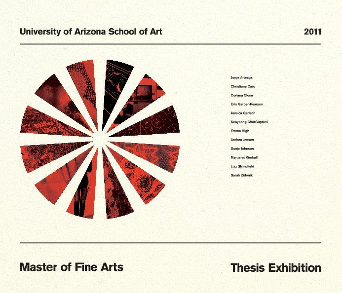 View University of Arizona 2011 MFA Catalog by Studio A