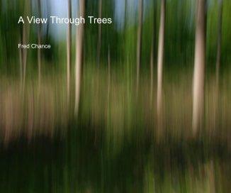 A View Through Trees - photo book