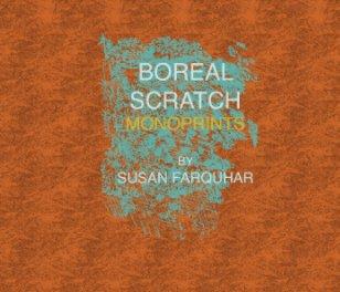Boreal Scratch Monoprints - Fine Art photo book