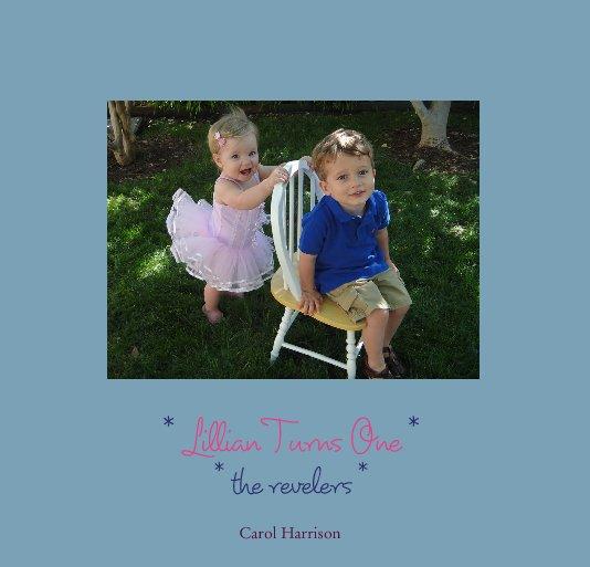 Bekijk * Lillian Turns One * op Carol Harrison