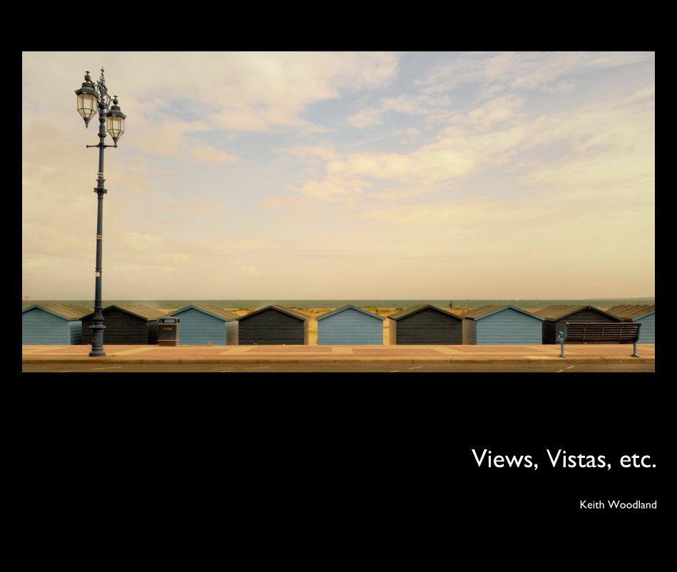 View Views, Vistas, etc. by Keith Woodland