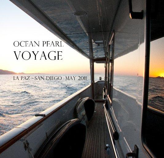 View Ocean Pearl Voyage La Paz - San Diego May 2011 by Voyage
