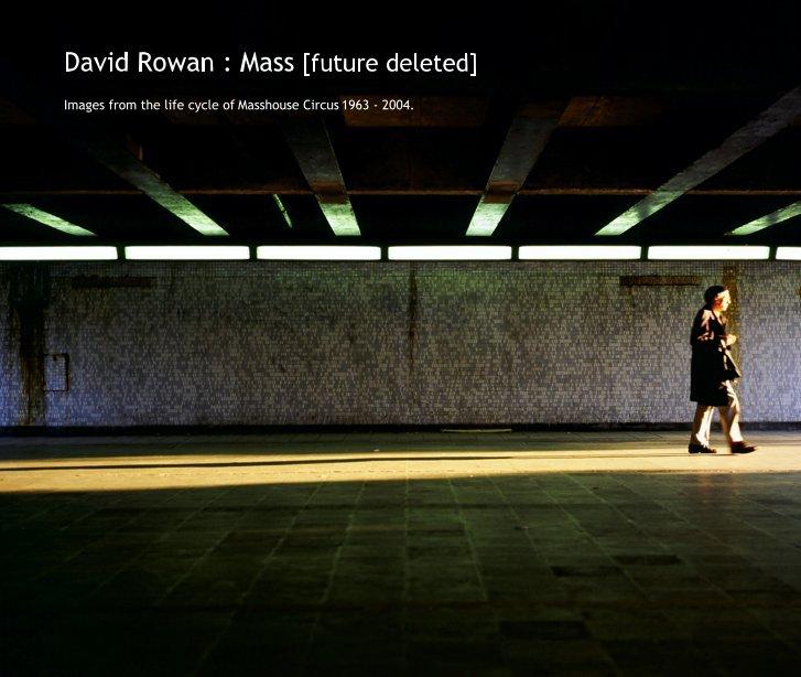 View David Rowan : Mass [future deleted] by David P Rowan
