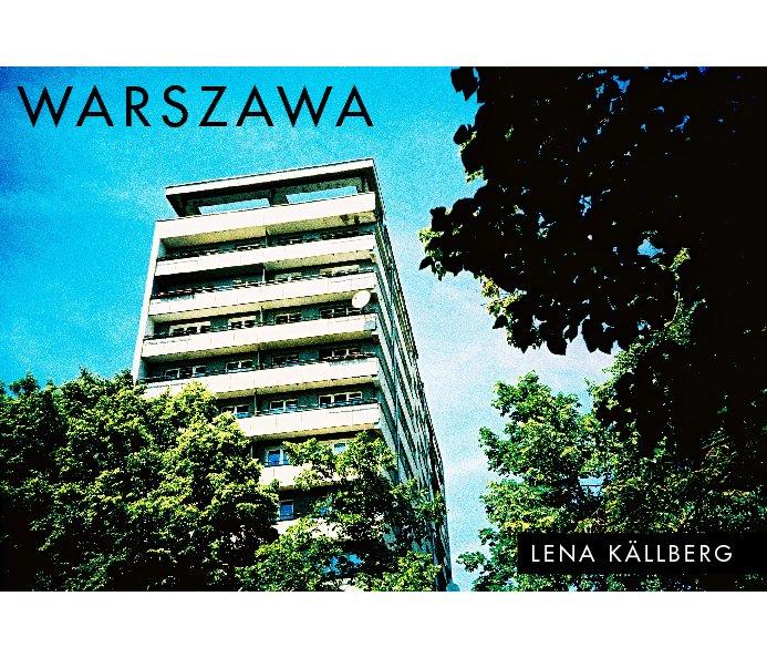View Warszawa by Lena Källberg