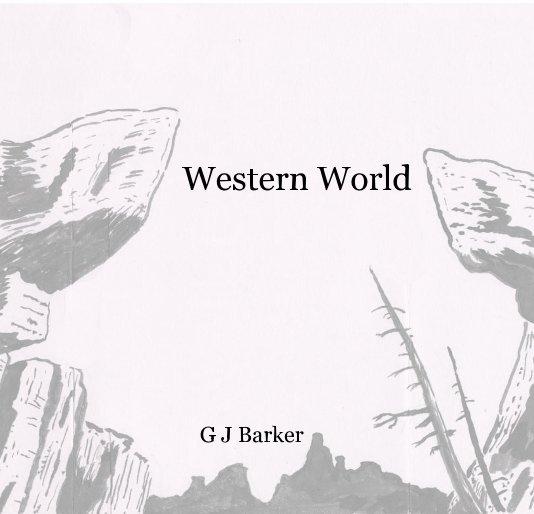 View Western World by garrybarker