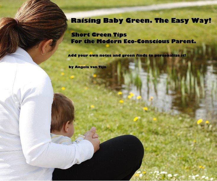 Raising Baby Green. The Easy Way!