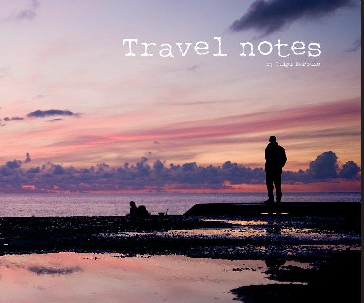 View Travel Notes by Luigi Barbano