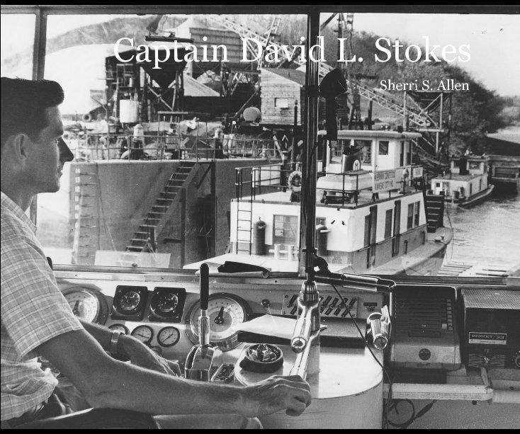 View Captain David L. Stokes by Sherri S. Allen
