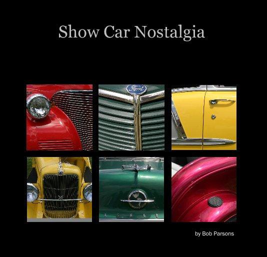 View Show Car Nostalgia by Bob Parsons
