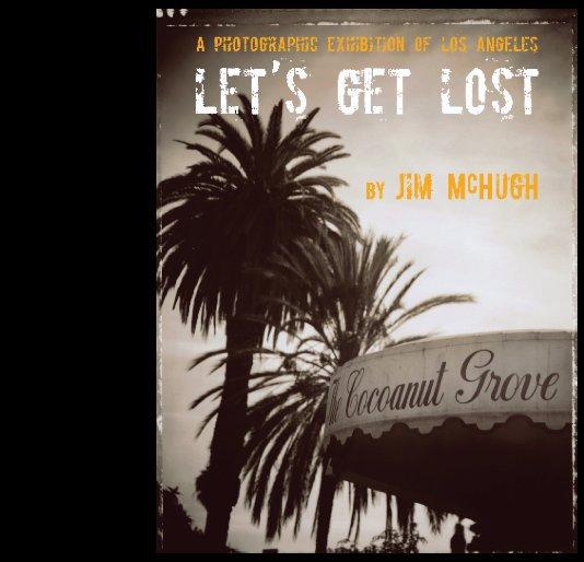 View Let's Get Lost by Jim McHugh