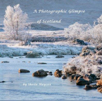 A Photographic Glimpse of Scotland - Travel photo book