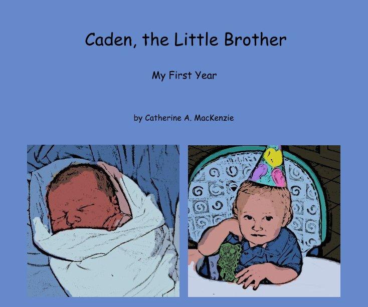 Ver Caden, the Little Brother por Catherine A. MacKenzie