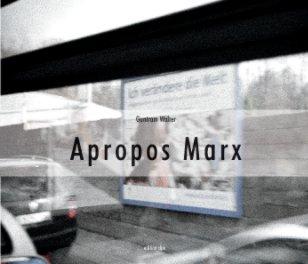 Apropos Marx - Arts & Photography Books photo book