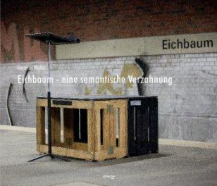 Eichbaum - eine semantische Verzahnung - Arts & Photography Books photo book