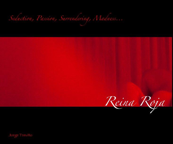 View Reina Roja by Jorge Treviño