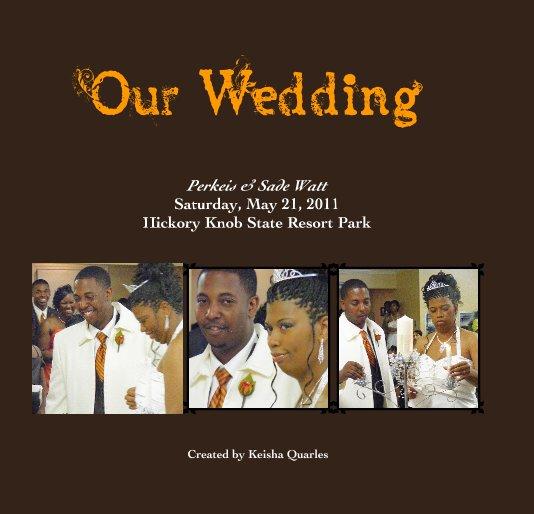 View Our Wedding by Keisha Quarles