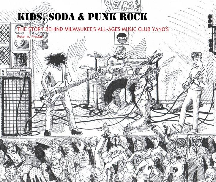 View KIDS, SODA & PUNK ROCK by Peter A. Flessas