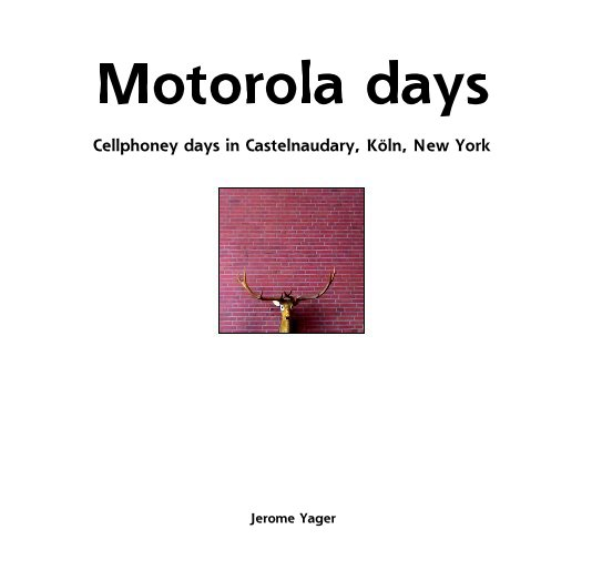 View Motorola days by Jerome Yager