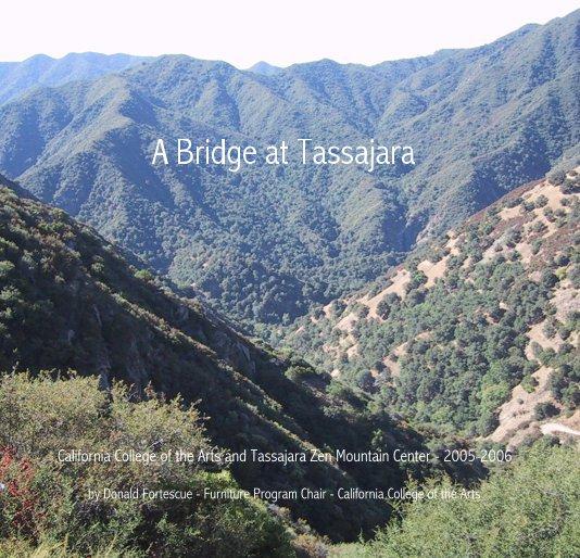 View A Bridge at Tassajara by Donald Fortescue - Furniture Program Chair - California College of the Arts