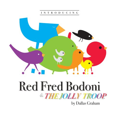 View Introducing Red Fred Bodoni & The Jolly Troop by Dallas Graham