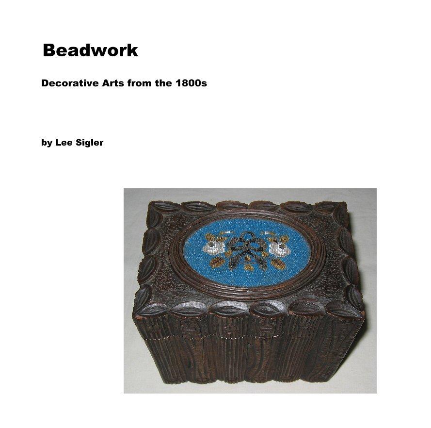 View Beadwork by Lee Sigler