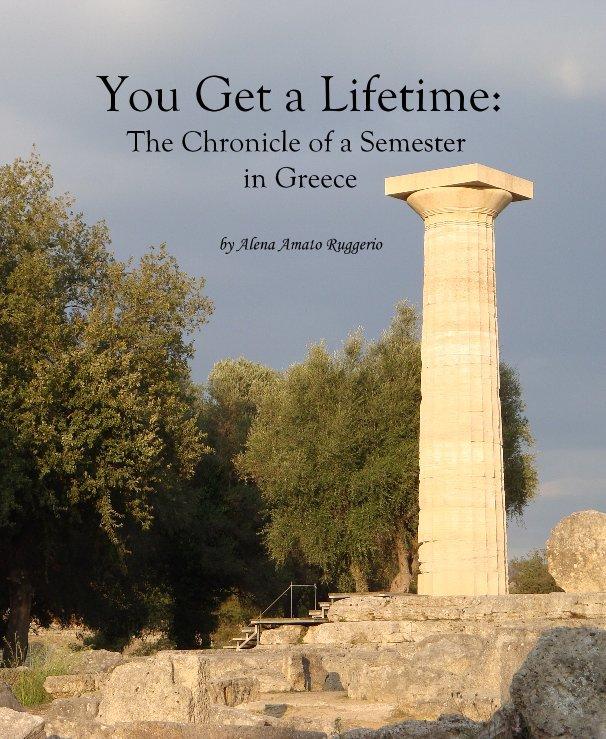 View You Get a Lifetime by Alena Amato Ruggerio