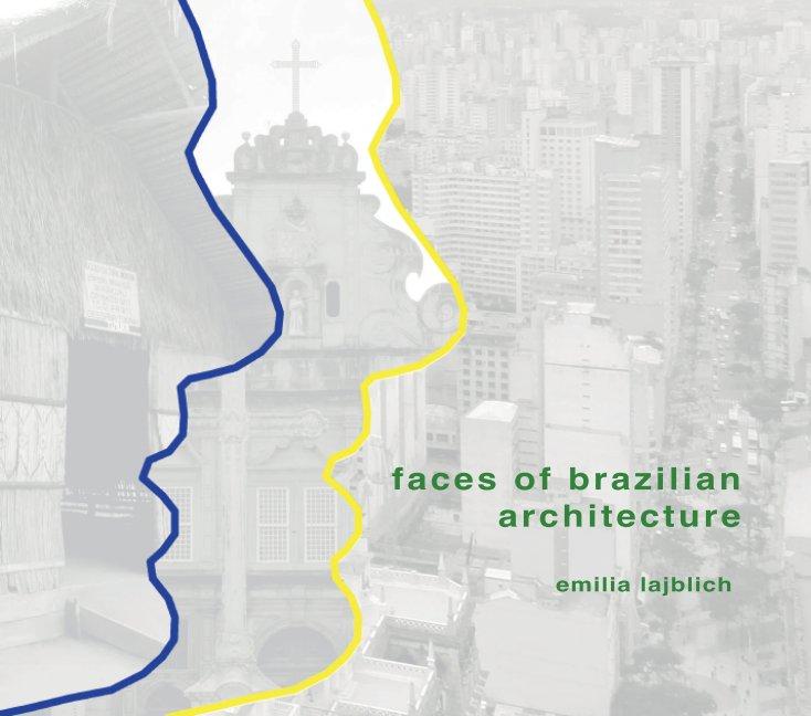 View faces of brazilian architecture by emilia lajblich