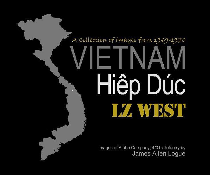 View Vietnam - Hiep Duc - LZ West by James Allen Logue