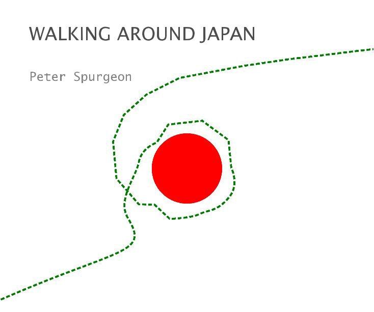 View WALKING AROUND JAPAN by Peter Spurgeon