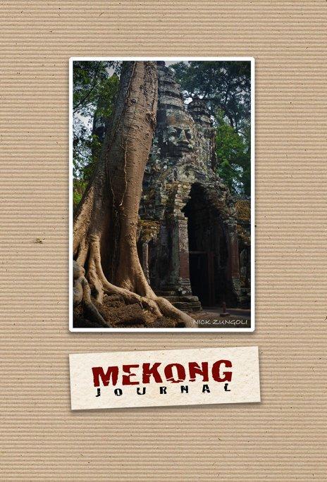 View Mekong Journal by Nick Zungoli