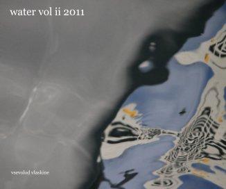 water vol ii 2011 - Arts & Photography Books photo book