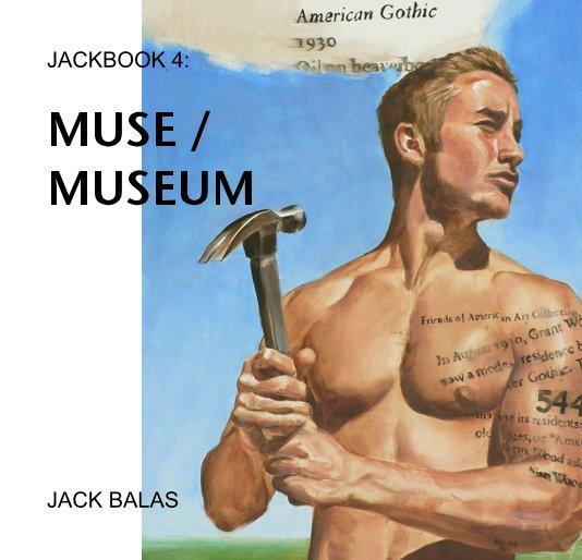 View JACKBOOK 4: MUSE / MUSEUM by JACK BALAS