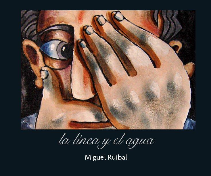 Ver la línea y el agua por Miguel Ruibal