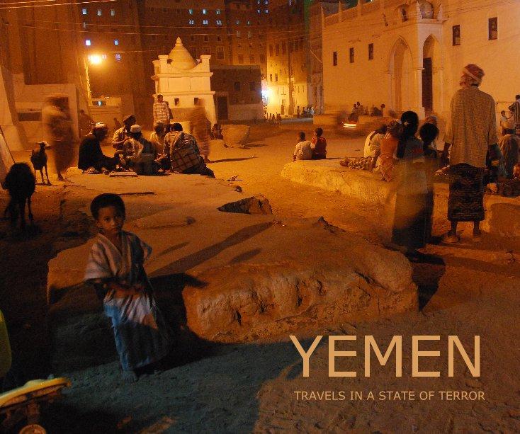 View YEMEN TRAVELS IN A STATE OF TERROR by Jeremy Harrison