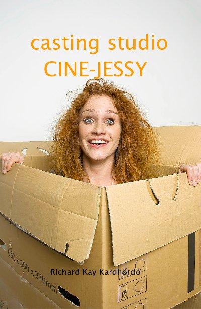 View CINE-JESSY by Richard Kay Kardhordó